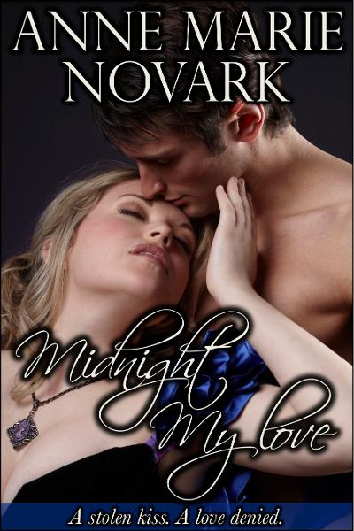Midnight My Love By: Anne Marie Novark