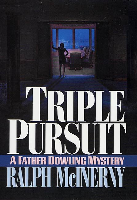 Triple Pursuit By: Ralph McInerny