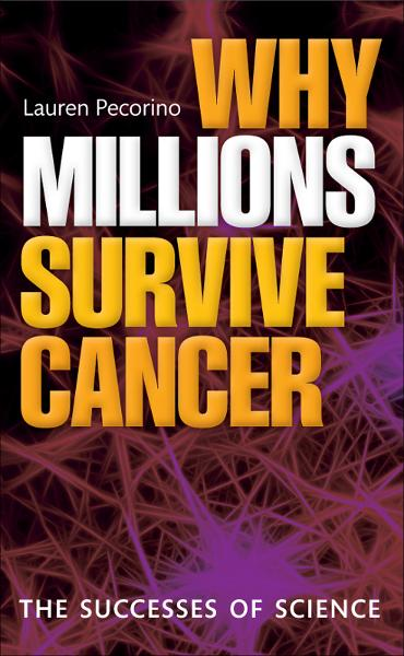 Why Millions Survive Cancer:The successes of science