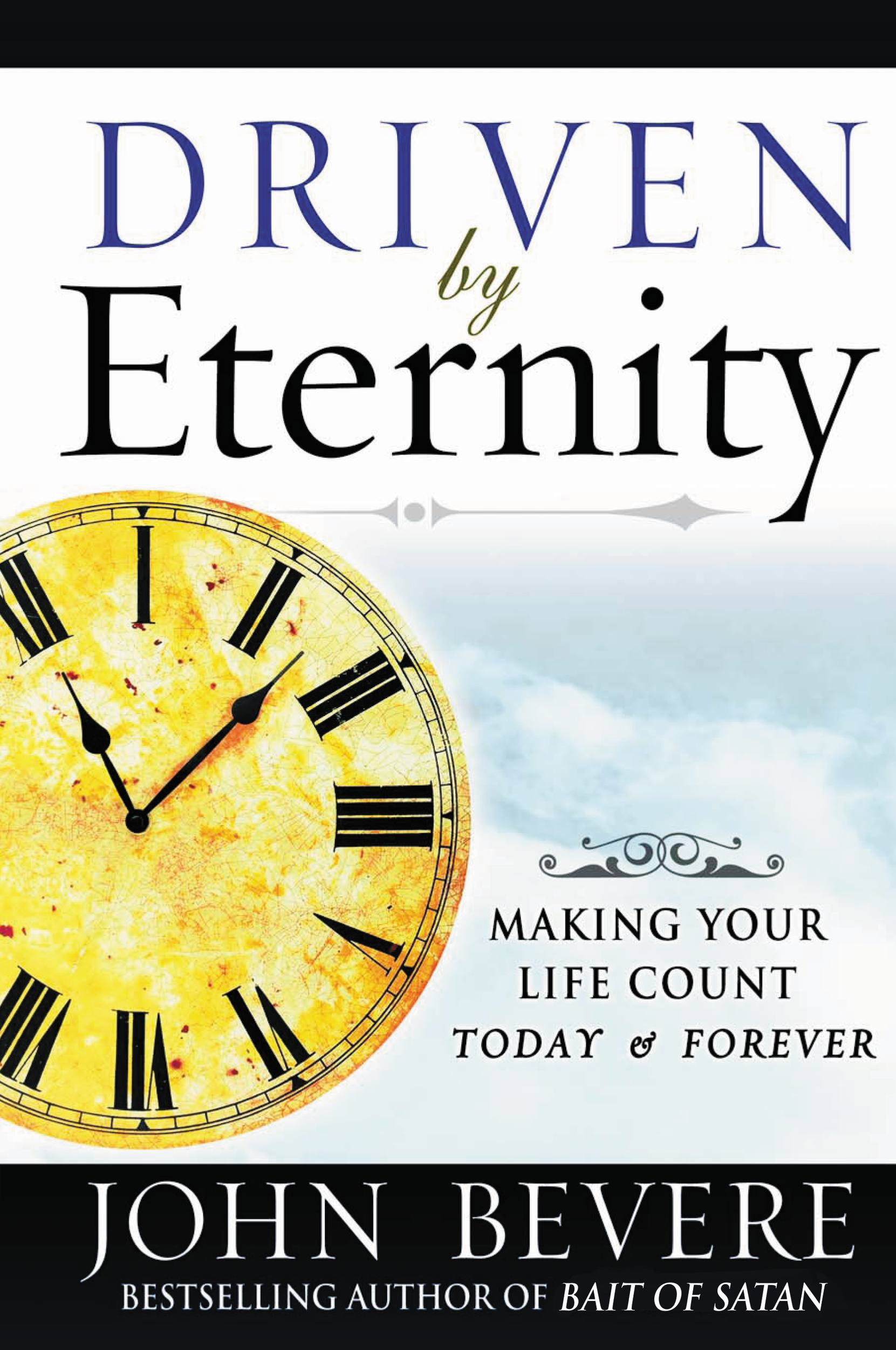 Driven by Eternity By: John Bevere
