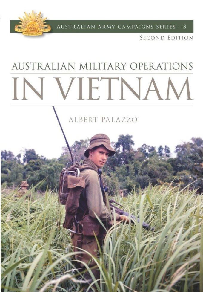 Australian Military Operations in Vietnam By: Albert Palazzo