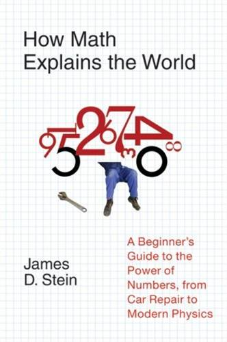 How Math Explains the World By: James D. Stein