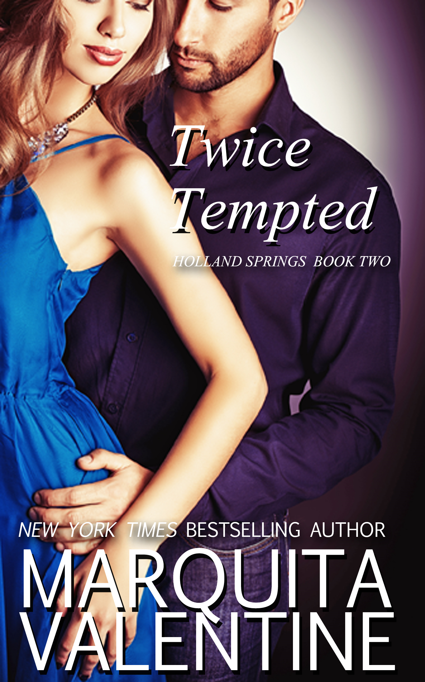 Marquita Valentine - Twice Tempted (Holland Springs~ Book 2)