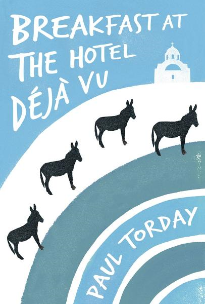 Breakfast at the Hotel Déjà vu By: Paul Torday