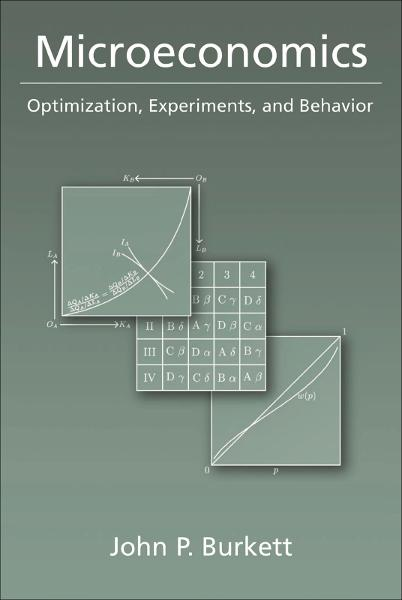 Microeconomics: Optimization,  Experiments,  and Behavior