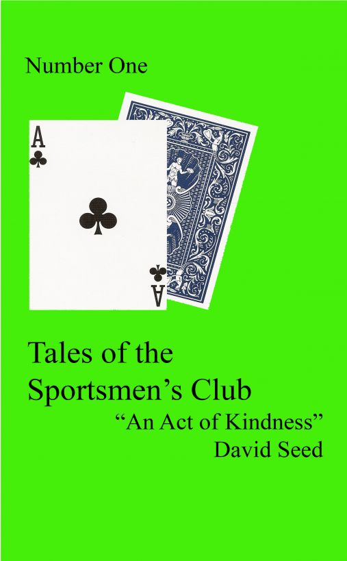 """An Act of Kindness"": A Tale of the Sportsmen's Club"