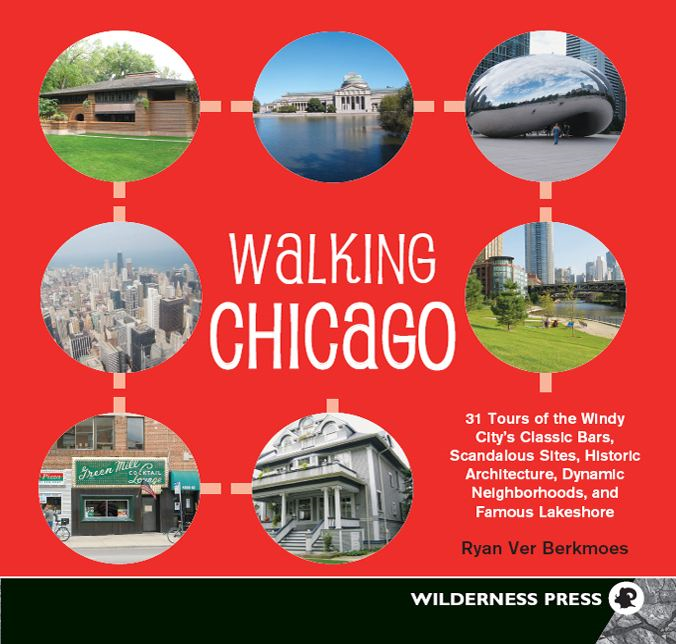 Walking Chicago By: Ryan Ver Berkmoes