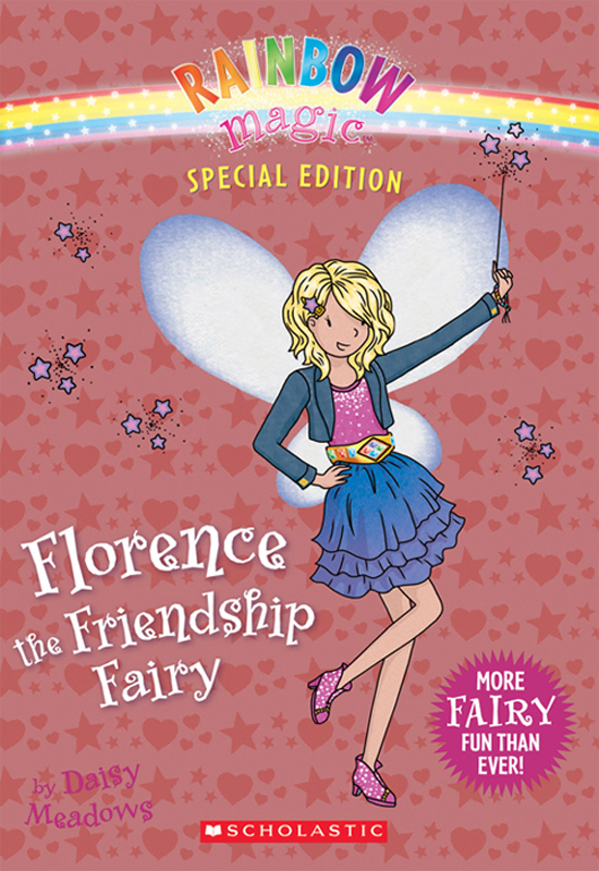 Rainbow Magic Special Edition: Florence the Friendship Fairy By: Daisy Meadows