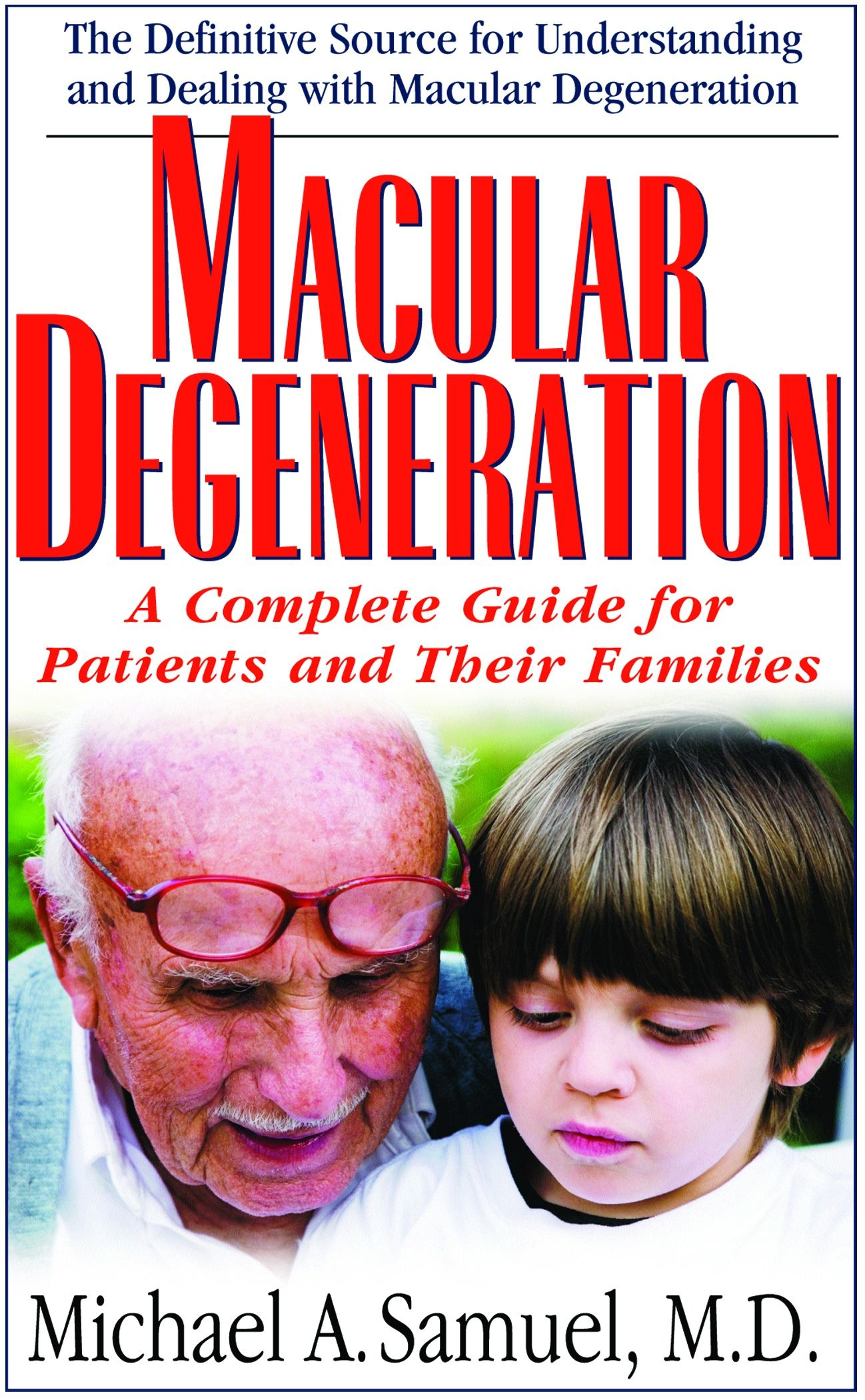 Macular Degeneration : A Complete Guide for Patients and Their Families