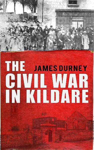 The Irish Civil War in Kildare