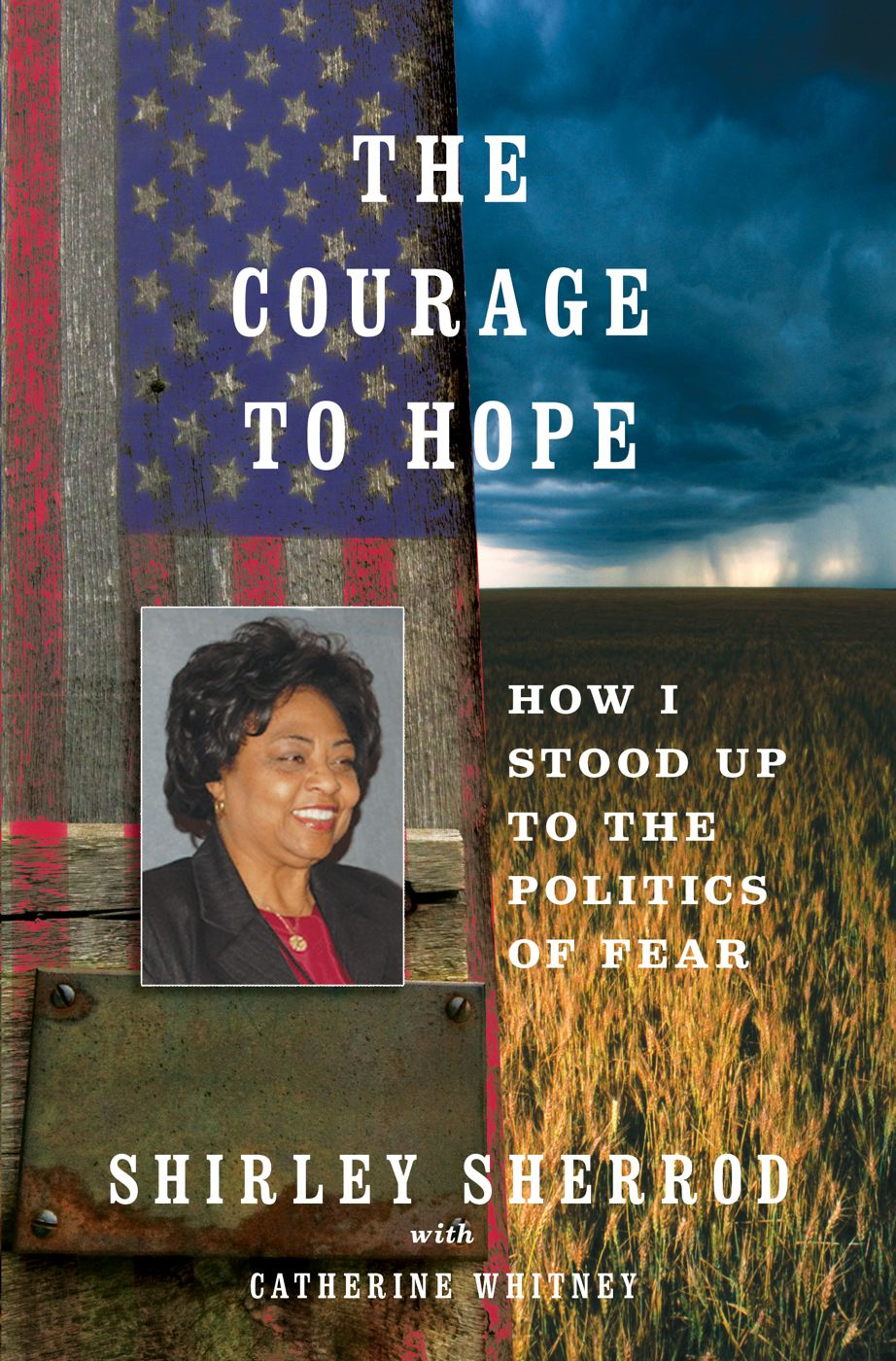The Courage to Hope By: Shirley Sherrod