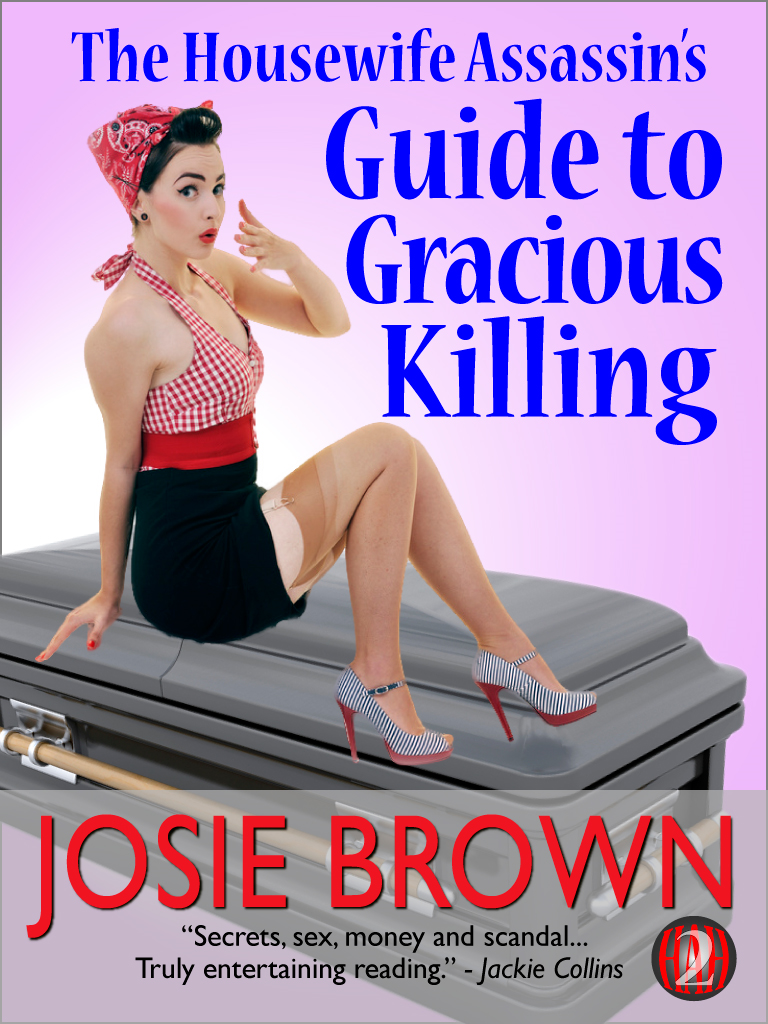 The Housewife Assassin's Guide to Gracious Killing (Humorous Romantic Mystery Series, Book #2)