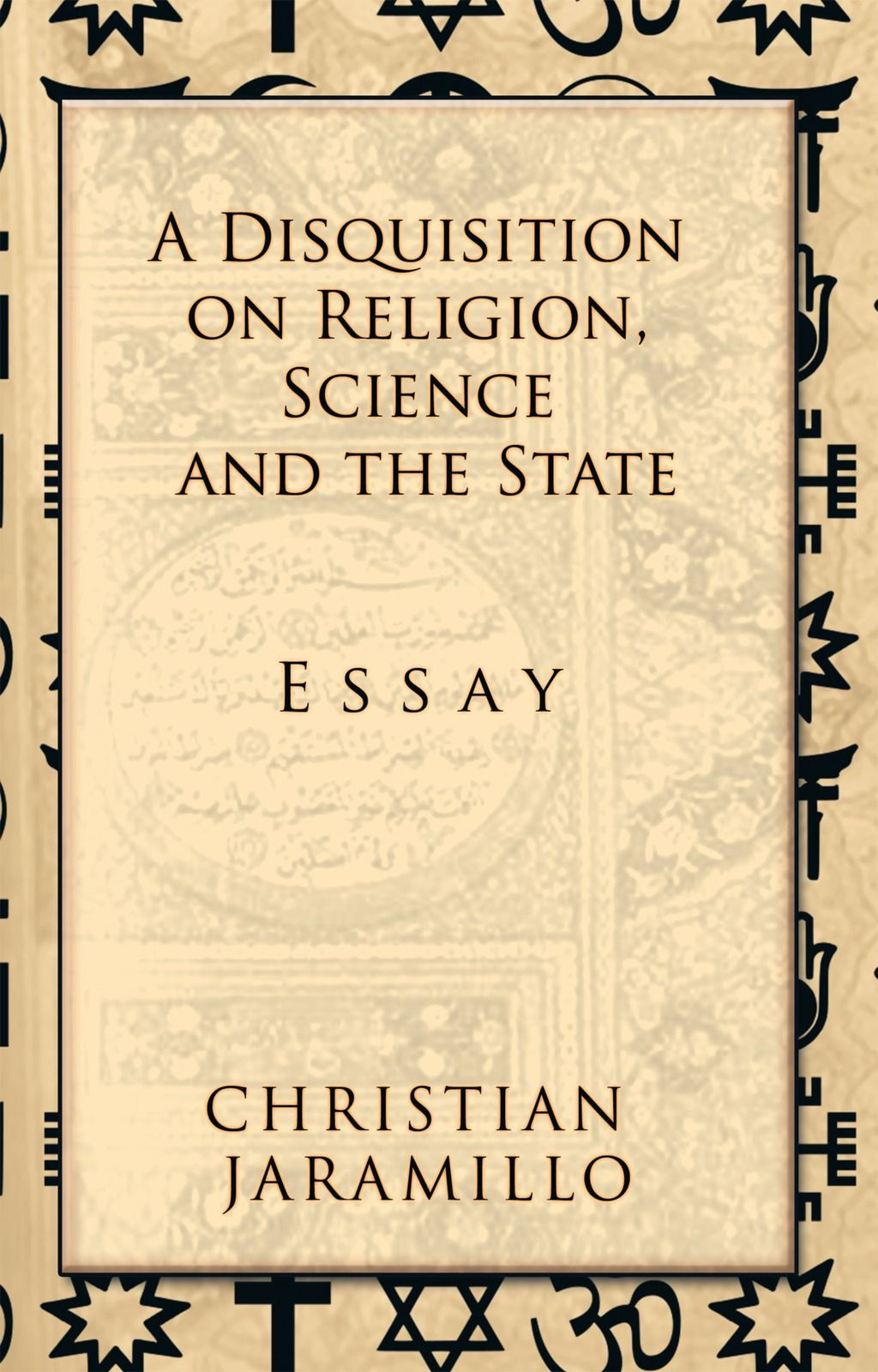 A Disquisition On Religion Science And The State