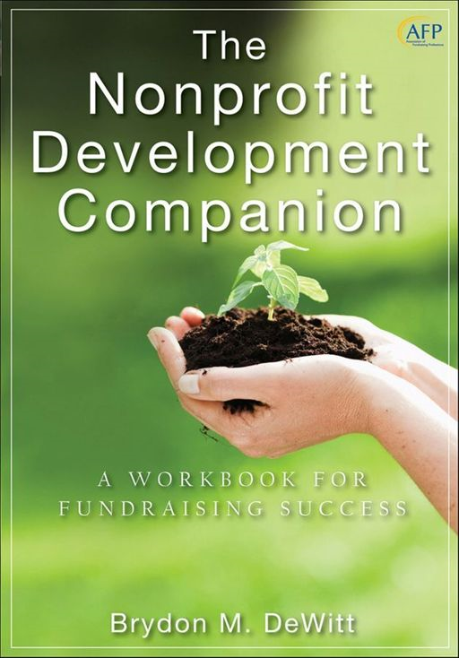 The Nonprofit Development Companion By: Brydon M. DeWitt