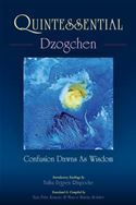 download Quintessential Dzogchen: Confusion Dawns as Wisdom book