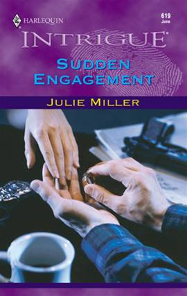 Sudden Engagement By: Julie Miller