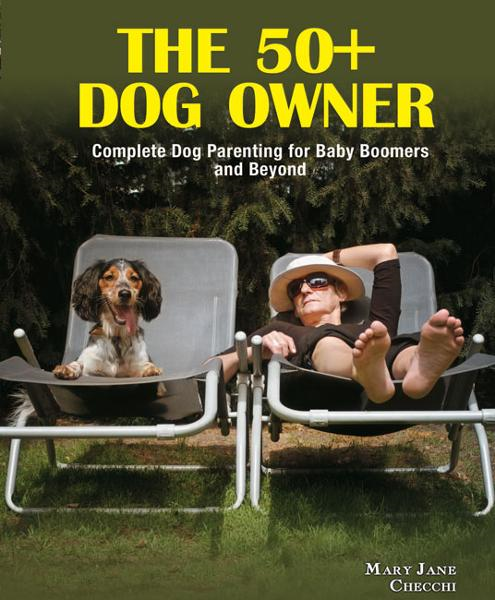 50+ Dog Owner By: Mary Jane Checchi