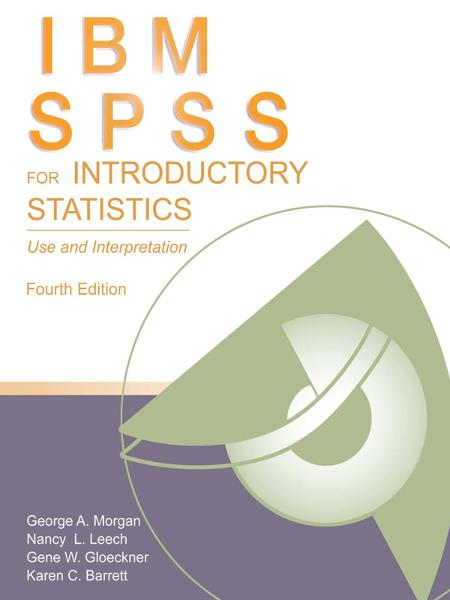 IBM SPSS for Introductory Statistics