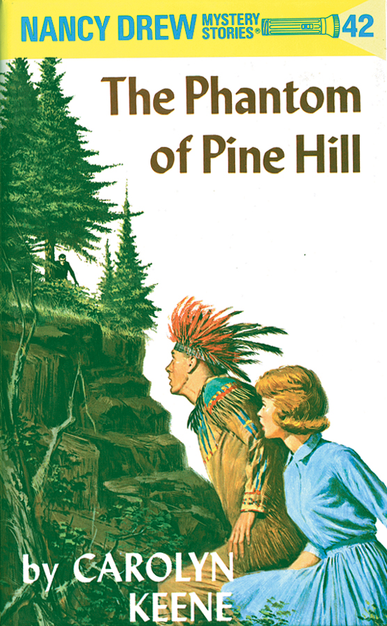 Nancy Drew 42: The Phantom of Pine Hill By: Carolyn Keene