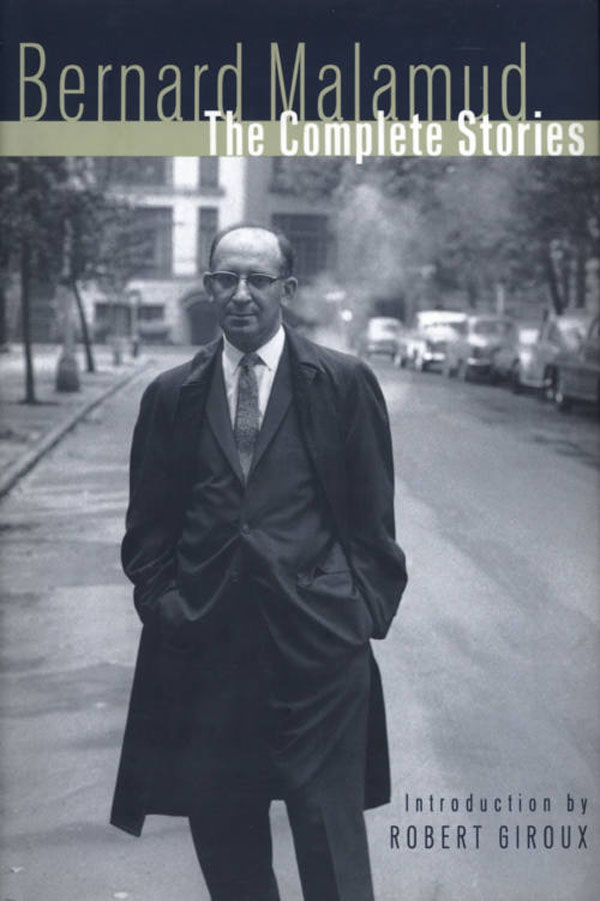 The Complete Stories By: Bernard Malamud