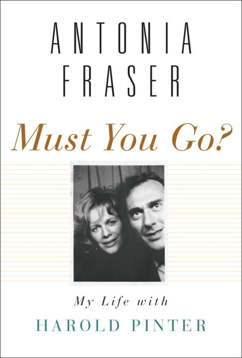 Must You Go? By: Antonia Fraser