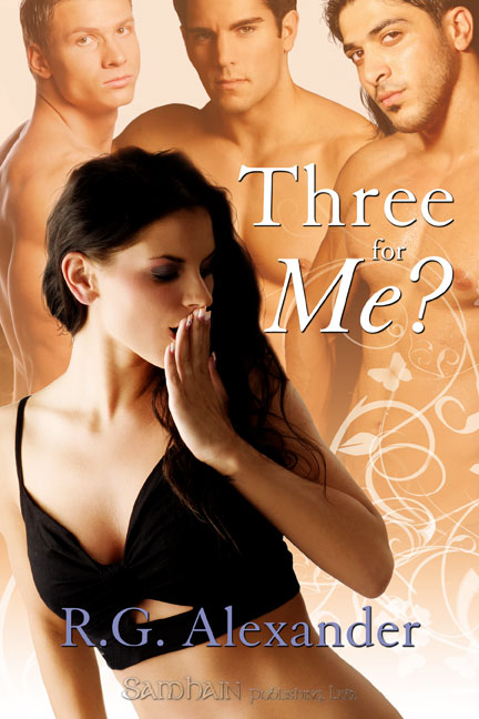 Three for Me? By: R.G. Alexander