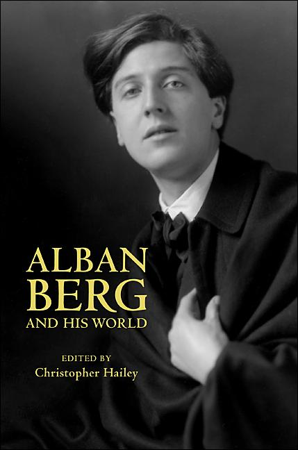 Alban Berg and His World By: