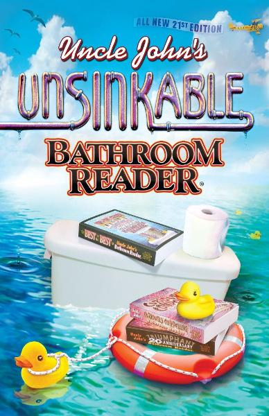 Uncle John's Unsinkable Bathroom Reader By: Bathroom Readers' Institute