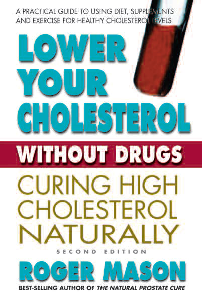 Lower Cholesterol Without Drugs, Second Edition