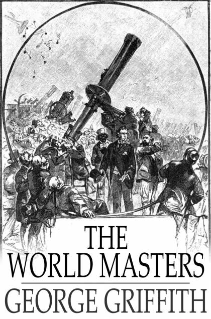 The World Masters By: George Griffith