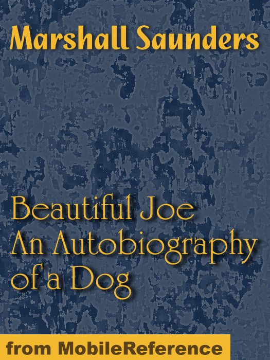 Beautiful Joe: An Autobiography Of A Dog (Mobi Classics)