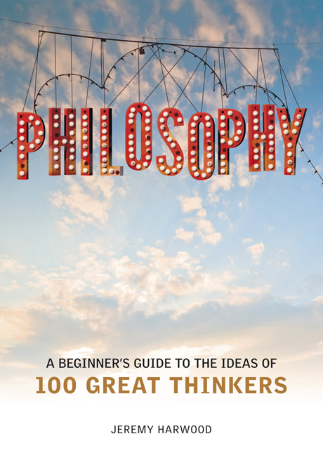 Philosophy: A Beginner's Guide By: Jeremy Harwood