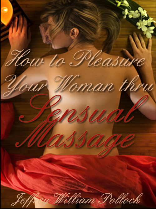 How To Pleasure Your Woman Thru Sensual Massage