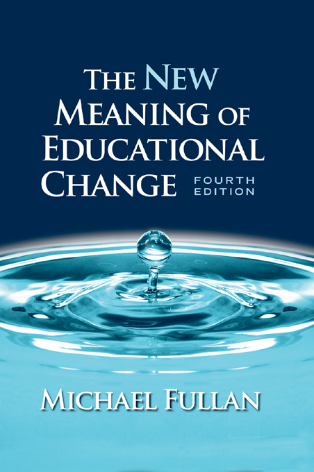 The New Meaning of Educational Change By: Michael Fullan