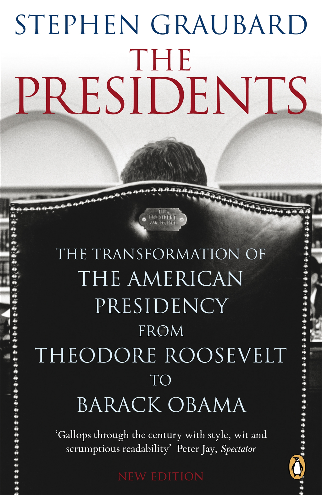The Presidents By: Stephen Graubard