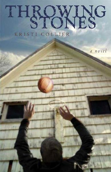 Throwing Stones By: Kristi Collier