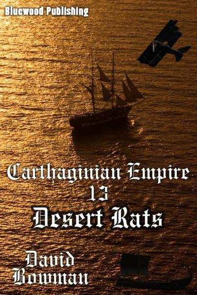 Carthaginian Empire 13: Desert Rats By: David Bowman