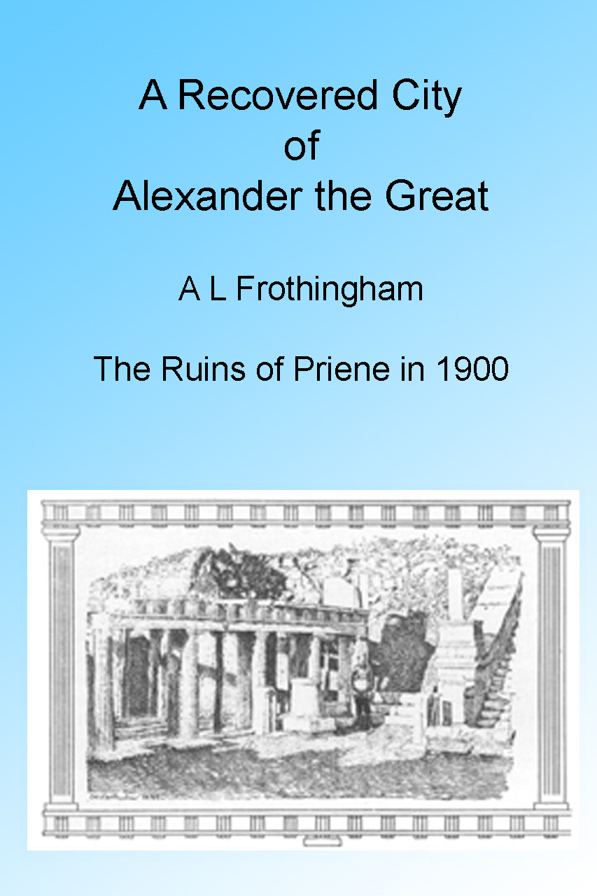 A Recovered City of Alexander the Great, 1900. Illustrated