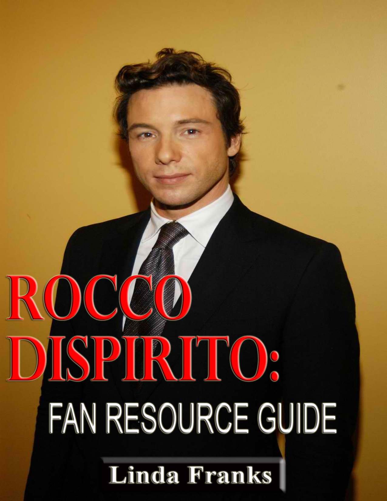 Linda Franks - Rocco DiSpirito: Fan Resource Guide