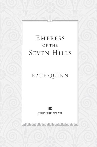 Empress of the Seven Hills By: Kate Quinn