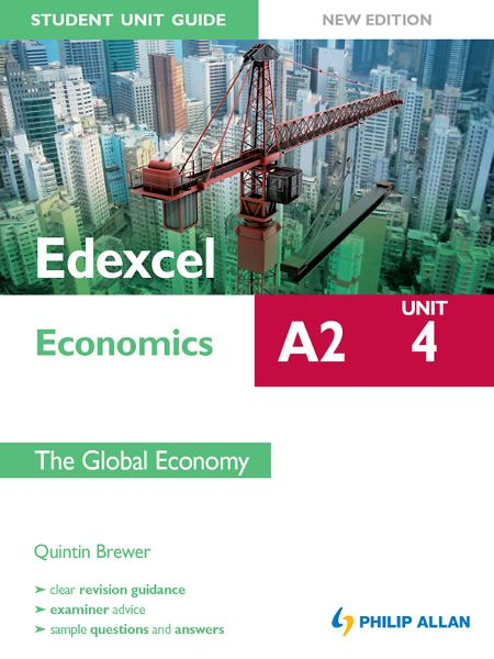 Edexcel A2 Economics Student Unit Guide (New Edition): Unit 4 The Global Economy