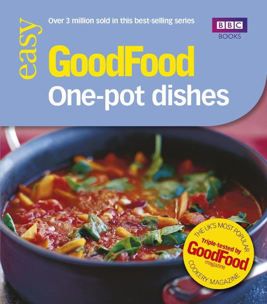 Good Food: One-pot Dishes By: Jeni Wright