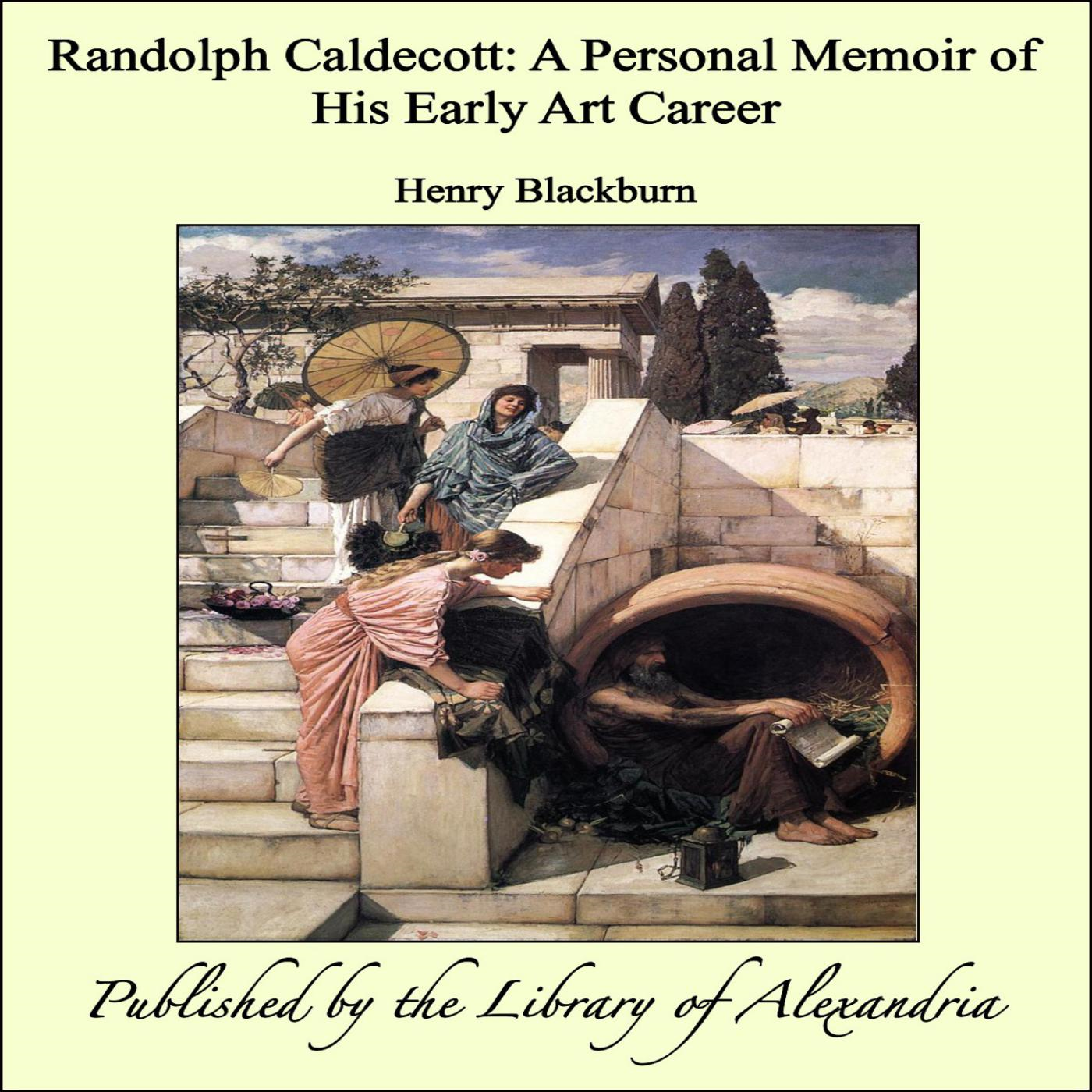 Randolph Caldecott: A Personal Memoir of His Early Art Career
