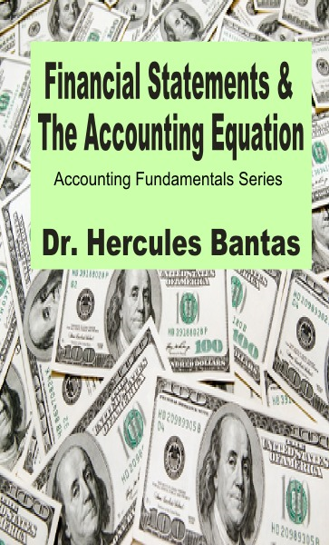 Financial Statements and the Accounting Equation By: Hercules Bantas