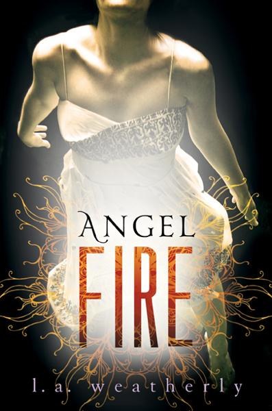 Angel Fire By L. A. Weatherly