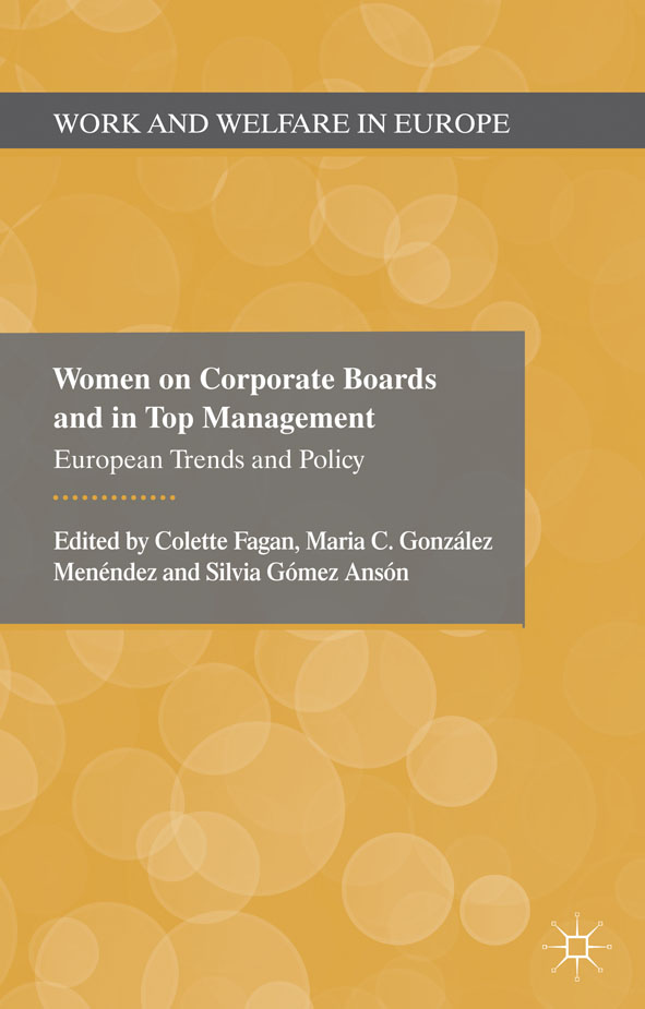 Women on Corporate Boards and in Top Management European Trends and Policy