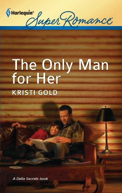 The Only Man for Her By: Kristi Gold