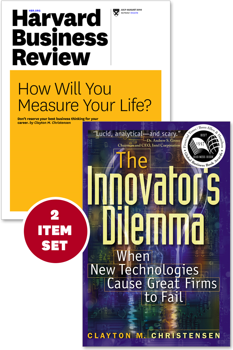 "The Innovator's Dilemma with Award-Winning Harvard Business Review Article ""How Will You Measure Your Life?"" By: Clayton M. Christensen"