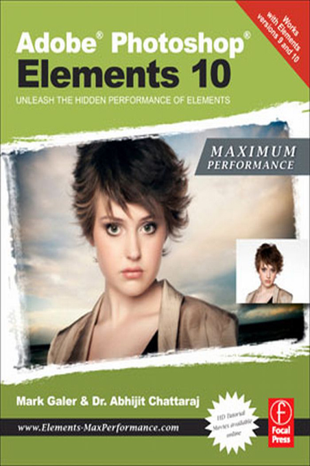 Adobe Photoshop Elements 10: Maximum Performance Unleash the hidden performance of Elements