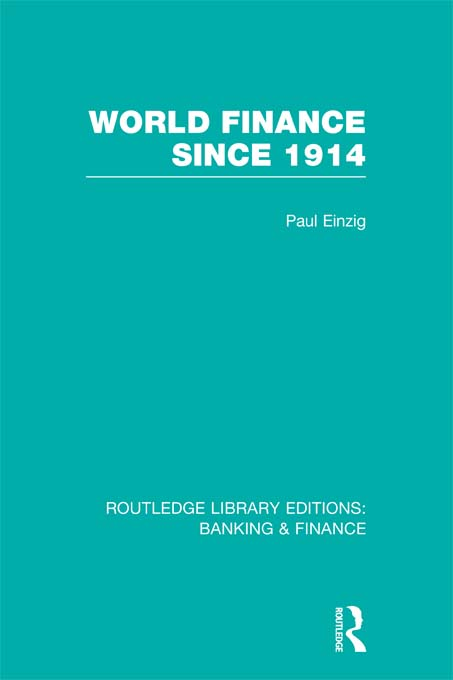 World Finance Since 1914 (RLE Banking & Finance)